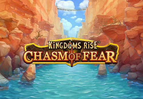 slot kingdoms rise chasm of fear